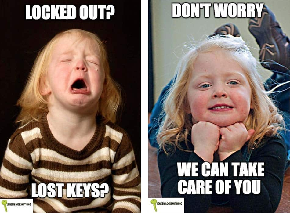 "image of a little girl crying ""Locked Out? Lost Keys? (left), and then she's smiling ""Don't Worry. We can take care of you."" (right)"